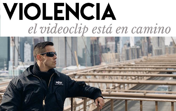 VIOLENCIA, EL VIDEOCLIP